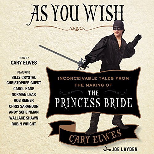 as-you-wish-inconceivable-tales-from-the-making-of-the-princess-bride