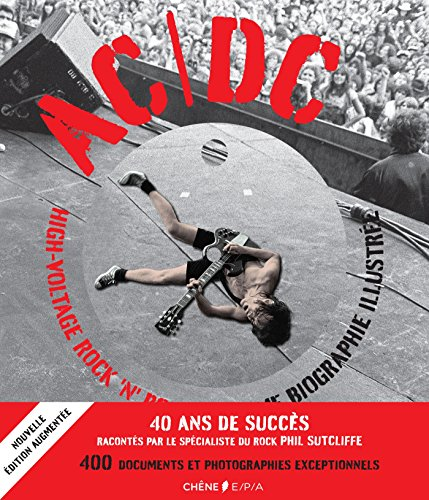 AC/DC, high-voltage rock'n'roll : L'ultime biographie illustrée par Collectif