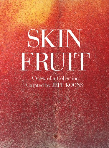 JEFF KOONS:SKIN FRUIT-A VIEW OF A... PB