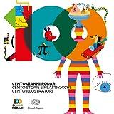 Cento Gianni Rodari. Cento storie e filastrocche. Cento illustratori