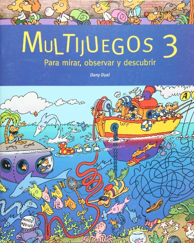 Multijuegos 3 / Multigames: Para Mirar, Observar Y Descubrir / to Watch, Observe and Discover por Dany Duel