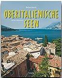 Reise durch die OBERITALIENISCHE SEEN - Ein Bildband mit über 200 Bildern - STÜRTZ Verlag - Michael Kühler (Autor), Max Galli (Fotograf)