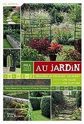 Pratique & facile au jardin : Réaliser un escalier, un muret, une allée, une clôture