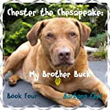 Chester the Chesapeake Book Four: My Brother Buck (The Chester the Chesapeake Series 4) (English Edition)
