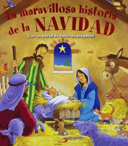 La maravillosa historia de la Navidad: ¡Con un portal de Belén desplegable! (Adviento y Navidad)