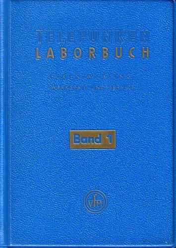 Telefunken Laborbuch für Entwicklung, Werkstatt und Service. Bd. 1