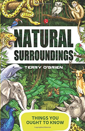 Things You Ought to Know -  Natural Surroundings