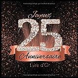 Livre d'Or: 25 Ans Anniversaire Souvenir Or Rose Noir I Félicitations Écrites I Registre Des Cadeaux I Idée Cadeau pour les 25 Ans I Joyeux Anniversaire Diamant Décoration