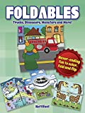 Foldables -- Trucks, Dinosaurs, Monsters and More: Never-Ending Fun to Color, Fold and Flip (Dover Publications Inc)