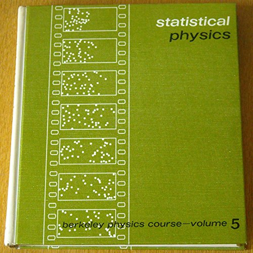 Berkeley Physics Course: Statistical Physics v. 5 por Berkeley