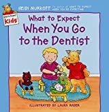 What to Expect When You Go to the Dentist (What to Expect Kids) by Heidi Murkoff (2002-03-05)