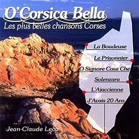 O' Corsica Bella (Les plus belles chansons corses)