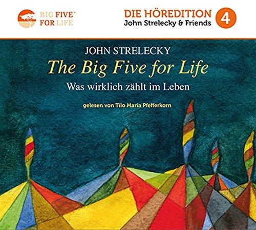 The Big Five for Life: Was wirklich zählt im Leben (Höredition)