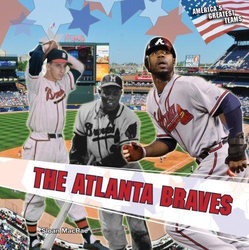 The Atlanta Braves (America's Greatest Teams) by Sloan MacRae (2011-08-15)