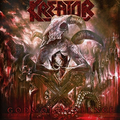 Kreator: Gods of Violence (Audio CD)