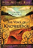 The Voice of Knowledge: A Practical Guide to Inner Peace (Toltec Wisdom Book)