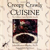 Creepy Crawly Cuisine: Gourmet Guide to Edible Insects by Julieta Ramos-Eldorduy (1-May-1998) Paperback