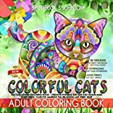 Colorful Cats: The Cat Lovers Coloring Book; Creative Patterns For Kids and Adults Alike - 30 Best Design Pages for Immersive Fun, Relaxation,  and ... Books - Art Therapy for The Mind Book)