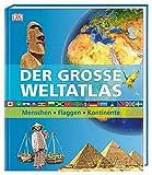 Der große Weltatlas: Menschen, Flaggen, Kontinente. Mit Ortsregister zum Nachschlagen - die ideale Ergänzung zum Schulatlas