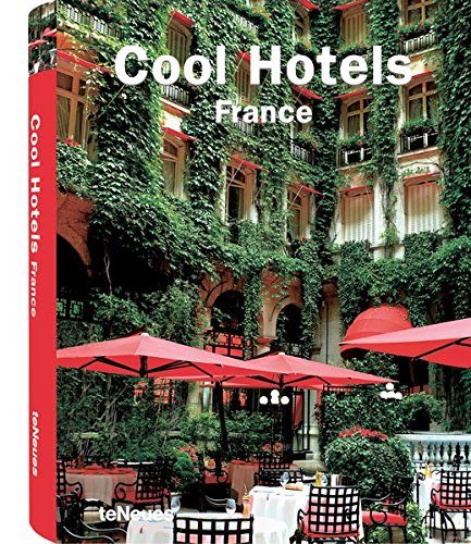 Cool Hotels France (Cool Hotels) (Cool Hotels) Buch-Cover