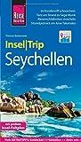 Reise Know-How InselTrip Seychellen: Reiseführer mit Insel-Faltplan und kostenloser Web-App