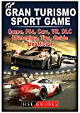 Gran Turismo Sport Game, PS4, Cars, VR, DLC, Gameplay, Tips, Guide...