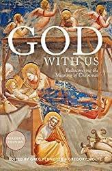 God With Us Reader's Edition: Rediscovering the Meaning of Christmas
