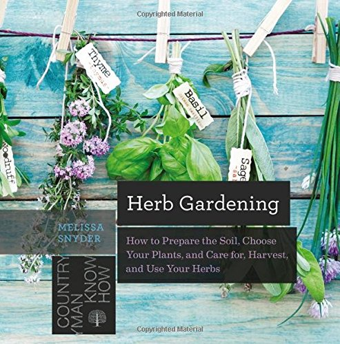 herb-gardening-how-to-prepare-the-soil-choose-your-plants-and-care-for-harvest-and-use-your-herbs-co