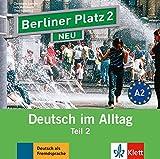 Berliner Platz 2 NEU: Deutsch im Alltag. Audio-CD zum Lehrbuch, Teil 2 (Berliner Platz NEU)