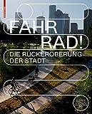 Fahr Rad!: Die Rückeroberung der Stadt