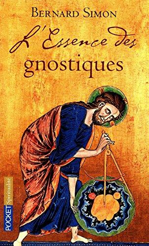 L'essence des Gnostiques par Bernard SIMON
