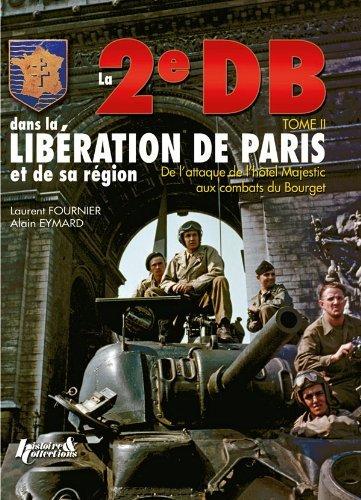 2E Db Dans La Liberation De Paris. Tome 2 (French Edition) by Laurent Fournier (2010-06-29)