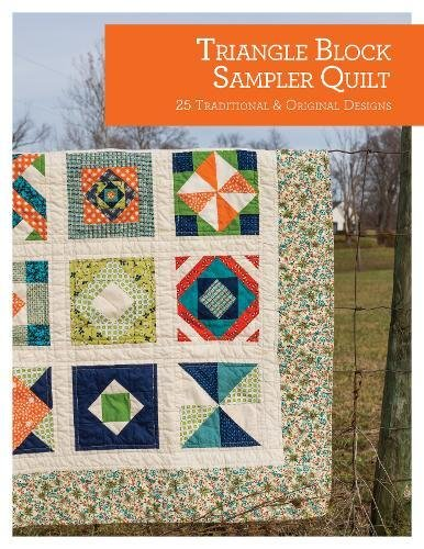 Triangle Block Sampler Quilt: 25 Traditional & Original Designs (Quilt Essentials)