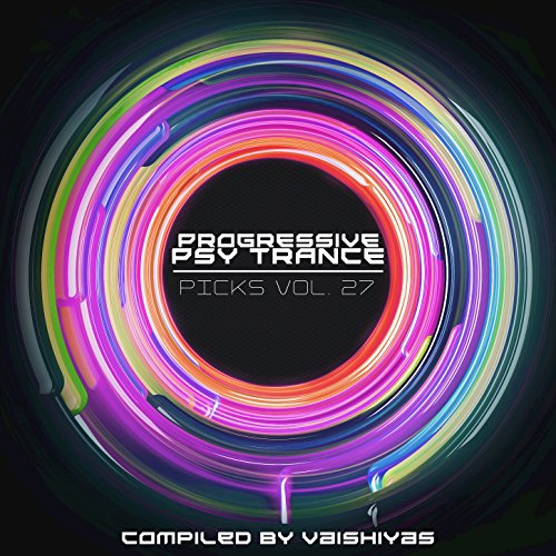 Progressive Psy Trance Picks Vol.27
