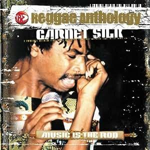 Music Is The Rod : Reggae Anthology -Garnett Silk