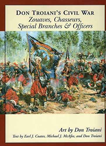 Don Troiani's Civil War Zouaves, Chasseurs, Special Branches, and Officers por Don Troiani