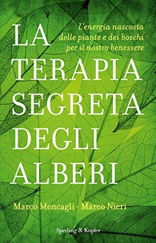 la-terapia-segreta-degli-alberi-lenergia-nascosta-delle-piante-e-dei-boschi-per-il-nostro-benessere