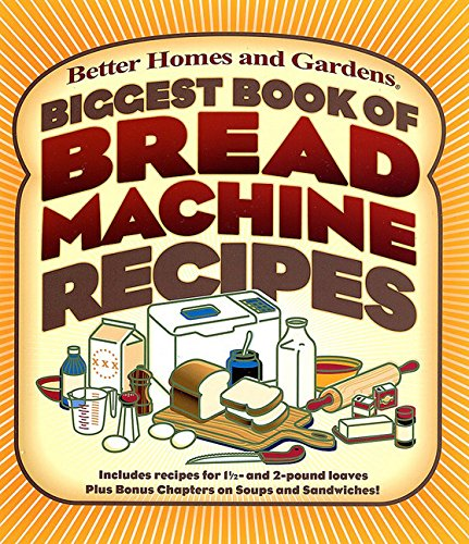 Biggest Book of Bread Machine Recipes (Better Homes & Gardens S.)