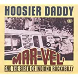 Hoosier Daddy: Mar-Vel' And The Birth Of Indiana Rockabilly