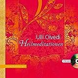 Heilmeditationen: Mit CD gesprochen von Ulli Olvedi - Ulli Olvedi