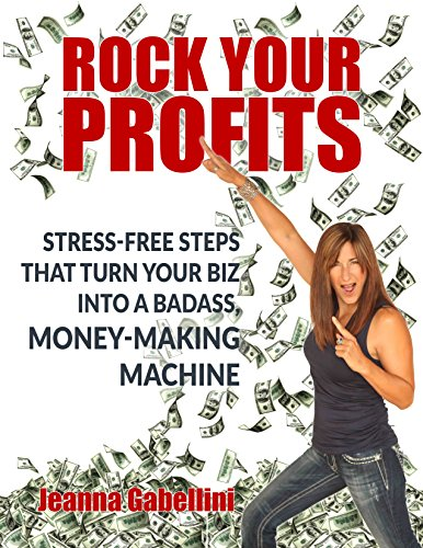 Rock Your Profits: Stress-Free Steps That Turn Your Biz Into A Badass, Money-Making Machine (MasterPeace Money Makers Book 2) (English Edition)