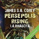 Persepolis Rising - La rinascita: The Expanse 7