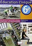 Education civique 6e : Cahier d'activités