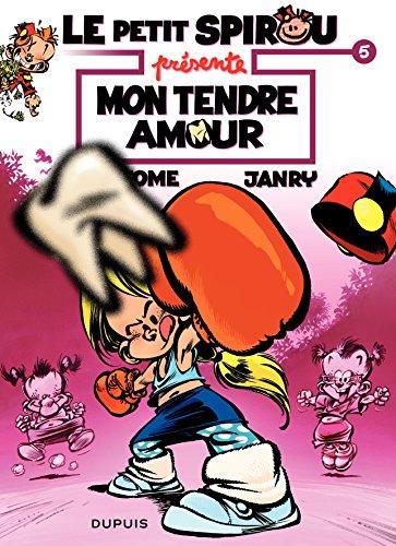 Le Petit Spirou présente... - tome 5 - Mon tendre amour par Janry