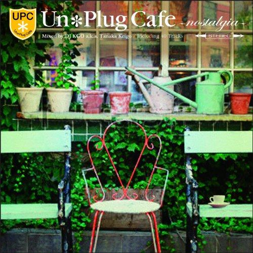 UN PLUG CAFE-NOSTALGIA-MIXED BY DJ KGO A.K.A TANAKA KEIGO -