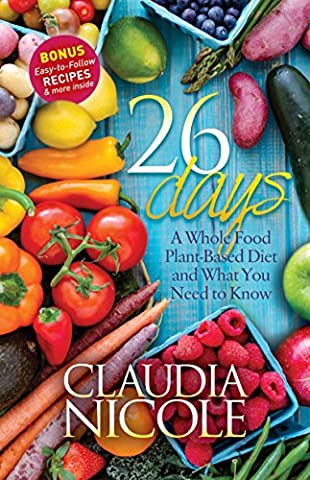 26 Days: A Whole Food Plant-Based Diet and What You Need to Know