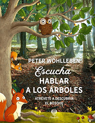 Escucha a los árboles hablar por Peter Wohlleben