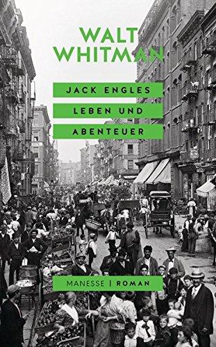 Jack Engles Leben und Abenteuer: Roman -
