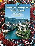 Eastern European Folk Tunes: 33 Folklorestücke für Akkordeon. Akkordeon. Ausgabe mit CD. (Schott World Music)