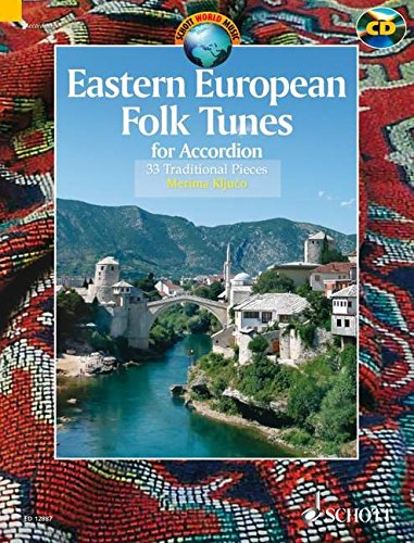 Eastern European Folk Tunes: 33 Folklorestücke für Akkordeon (Schott World Music Series)